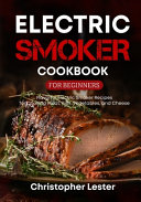Electric Smoker Cookbook for Beginners