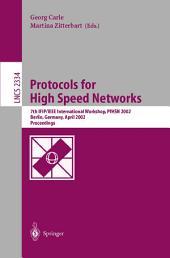 Protocols for High Speed Networks: 7th IFIP/IEEE International Workshop, PfHSN 2002, Berlin, Germany, April 22-24, 2002. Proceedings