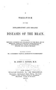 A Treatise on the Inflammatory and Organic Diseases of the Brain PDF