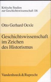 Geschichtswissenschaft im Zeichen des Historismus: Studien zu Problemgeschichten der Moderne