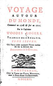 Voyage autour du monde, commencé en 1708 & fini en 1711: Volume2