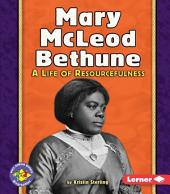 Mary McLeod Bethune: A Life of Resourcefulness