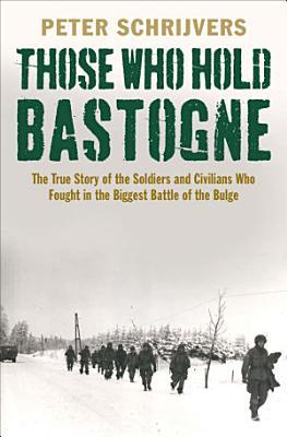 Those Who Hold Bastogne PDF