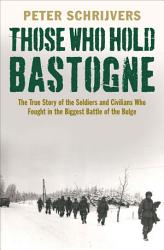 Those Who Hold Bastogne Book PDF