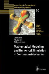 Mathematical Modeling and Numerical Simulation in Continuum Mechanics: Proceedings of the International Symposium on Mathematical Modeling and Numerical Simulation in Continuum Mechanics, September 29 – October 3, 2000 Yamaguchi, Japan