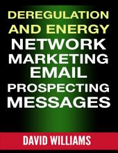 Deregulation and Energy Network Marketing Email Prospecting Messages