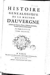 Histoire généalogique de la maison d'Auvergne: Volume1