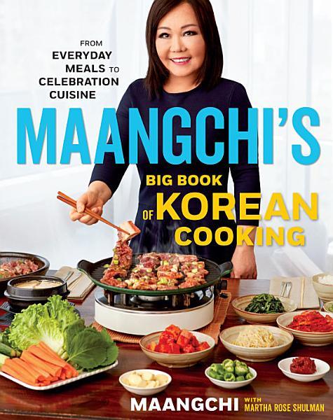 Download Maangchi s Big Book of Korean Cooking Book