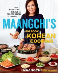 Maangchi's Big Book of Korean Cooking