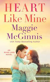 Heart Like Mine: An Echo Lake Novel