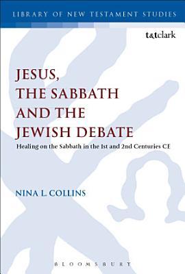 Jesus  the Sabbath and the Jewish Debate
