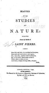 Beauties of the Studies of Nature: Selected from the Works of Saint Pierre