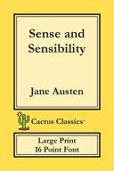Sense and Sensibility (Cactus Classics Large Print): 16 Point Font; Large Text; Large Type