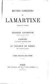 Toussaint Louverture, 32: drame en cinq actes en vers ; Raphael : pages de la vingtième année ; Tailleur de Pierre de Siant-point