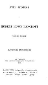 The works of Hubert Howe Bancroft: Volume 39