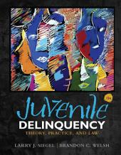 Juvenile Delinquency: Theory, Practice, and Law: Edition 12