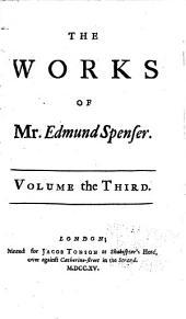 The Works of Mr. Edmund Spenser: Volume 3