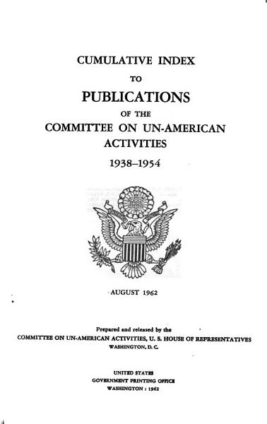 Cumulative Index to Publications of the Committee on Un American Activities  1938 1954 PDF