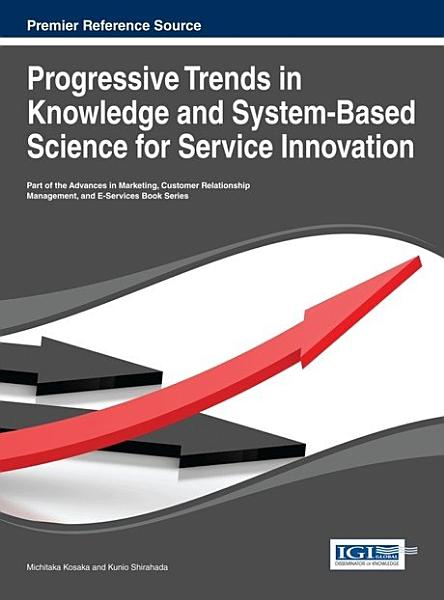 Progressive Trends in Knowledge and System Based Science for Service Innovation