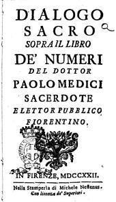 Dialogo sacro sopra il libro de' Numeri del dottor Paolo Medici sacerdote e lettor pubblico fiorentino
