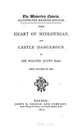 The Heart of Midlothian: And Castle Dangerous, Volumes 1-4