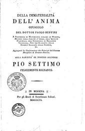 Della immaterialita dell'anima. Opuscolo del dottor Paolo Ruffini ... Aggiugnesi la confutazione dei Principii del sistema metafisico di Erasmo Darwin. Alla Santita di nostro signore Pio settimo felicemente regnante