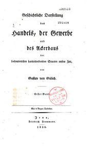 Geschichtliche Darstellung des Handels, der Gewerbe und des Ackerbaus der bedeutendsten handeltreibenden Staaten unsrer Zeit: Band 3