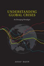 Understanding Global Crises: An Emerging Paradigm