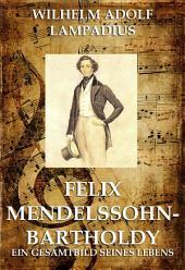 Felix Mendelssohn Bartholdy (Große Komponisten)
