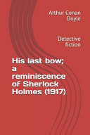 His Last Bow  A Reminiscence of Sherlock Holmes  1917   Detective Fiction PDF