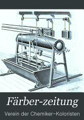 Färber-Zeitung: Zeitschrift für Färberei, Zeugdruck und den gesamten Farbenverbrauch, Band 14