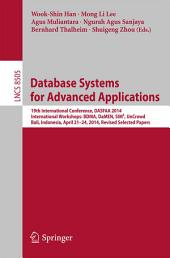 Database Systems for Advanced Applications: 19th International Conference, DASFAA 2014, International Workshops: BDMA, DaMEN, SIM3, UnCrowd; Bali, Indonesia, April 21--24, 2014, Revised Selected Papers