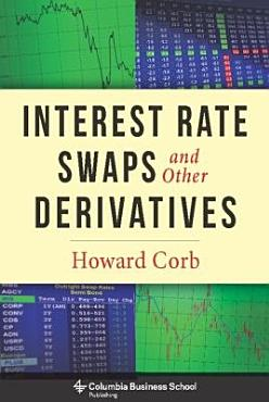 Interest Rate Swaps and Other Derivatives PDF