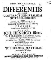 Dissertatio academica De differentiis aliisque contractuum realium notabilioribus