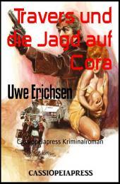 Travers und die Jagd auf Cora: Kriminalroman