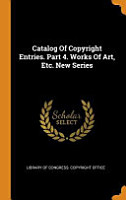 Catalog of Copyright Entries  Part 4  Works of Art  Etc  New Series PDF