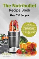 The Nutribullet Recipe Book Book