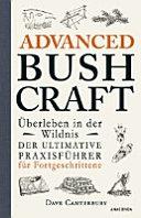 Advanced Bushcraft     berleben in der Wildnis PDF