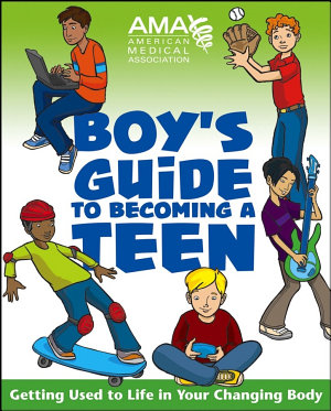 American Medical Association Boy s Guide to Becoming a Teen