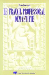 Le Travail Professoral Démystifié: Du Rapport Angers Au Rapport Archambault
