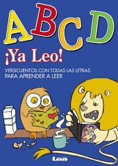 ¡Ya leo! - ABCD: Versicuentos con todas las letras para aprender a leer