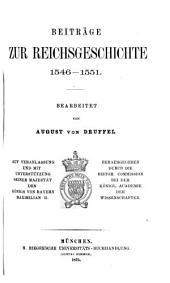 Beiträge zur Reichsgeschichte, 1546-55: Volume 3