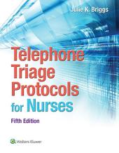 Telephone Triage Protocols for Nursing: Edition 5