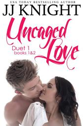 Uncaged Love Duets: books 1 and 2: An MMA sports romance