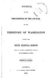 Journal of the Proceedings of the Council of the Territory of Washington During the ... Biennial Session: Volume 6