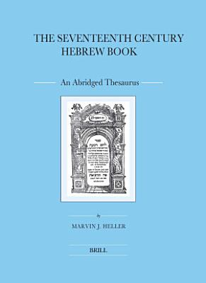 The Seventeenth Century Hebrew Book  2 Vols  PDF