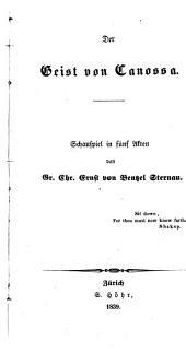 Der Geist von Canossa: Schauspiel [in fünf Akten].
