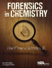 Forensics in Chemistry: The Case of Kirsten K.