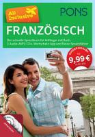 PONS all inclusive Franz  sisch der schnelle Sprachkurs f  r Anf  nger   mit Buch  3 Audio MP3 CDs  Wortschatz App und Reise Sprachf  hrer    f  hrt zu A2  PDF