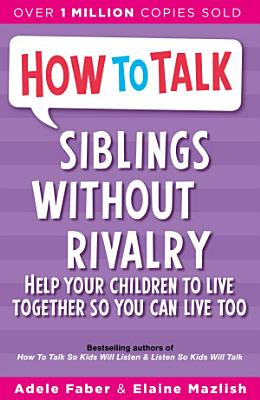 How To Talk  Siblings without Rivalry PDF